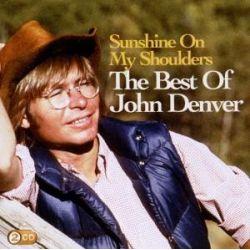 Sunshine On My Shoulders: The Best of John Denver (Doppel-CD) - John Denver
