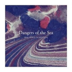 Our Place In History - Dangers Of The Sea Pozostałe
