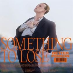 Something To Lose - Better Person Pozostałe