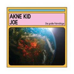 Die Groáe Palmöllüge - Akne Kid Joe Pozostałe