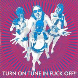 Turn On Tune In Fuck Off!! - Dragontears