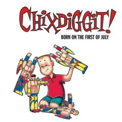 Born On The First Of July (Re-Issue) - Chixdiggit Animowane