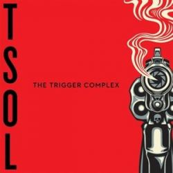 The Trigger Complex - T.S.O.L. Płyty winylowe