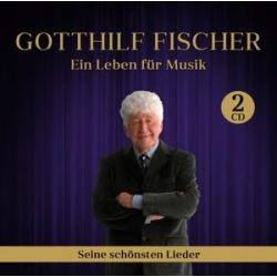 Ein Leben für Musik-seine schönsten Lieder - Gotthilf Fischer Muzyka i Instrumenty