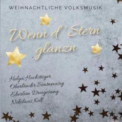Wenn d'Stern glanzn - Helga Hochstöger, Oberländer Soatnmusi Muzyka i Instrumenty
