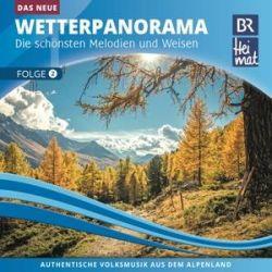 BR Heimat-Das NEUE Wetterpanorama 2 - BR Heimat Diverse Interpreten Pozostałe