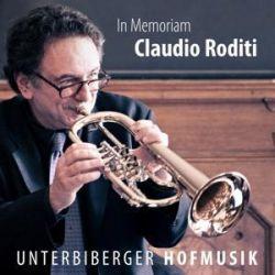 Unterbiberger Hofmusik: In Memoriam Claudio Roditi - Unterbiberger Hofmusik, Claudio Roditi Muzyka i Instrumenty