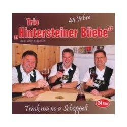 Trink ma no a Schöppeli-44 Jahre - Hintersteiner Büebe Muzyka i Instrumenty