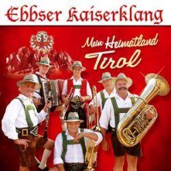Mein Heimatland Tirol - Ebbser Kaiserklang Muzyka i Instrumenty