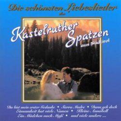 Die Schönsten Liebeslieder D.Kastelruther Spatzen - Kastelruther Spatzen Muzyka i Instrumenty