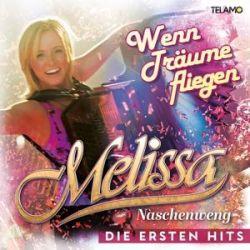Wenn Träume fliegen:Die ersten Hits - Melissa Naschenweng Muzyka i Instrumenty