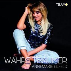 Wahre Träumer - Annemarie Eilfeld Muzyka i Instrumenty