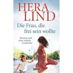Die Frau, die frei sein wollte - Hera Lind Pozostałe