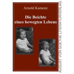 Die Beichte eines bewegten Lebens - Arnold Kamenz Pozostałe