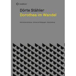 Dorothea im Wandel - Dörte Stähler Pozostałe