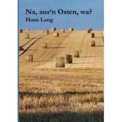 Na, aus'n Osten, wa? - Hans Lang