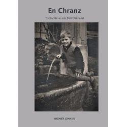 Mundart Geschichten aus dem Zürcher Oberland / En Chranz - Johann Widmer