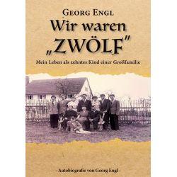 """Wir waren """"Zwölf"""" - Georg Engl"""