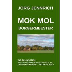 Mok mol Börgermeester - Jörg Jennrich