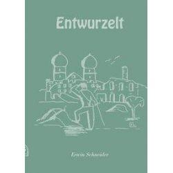 Entwurzelt - Erwin Schneider Pozostałe