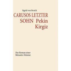 Carusos letzter Sohn - Pekin Kirgiz - Sigrid Broich Pozostałe