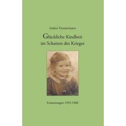 Glückliche Kindheit im Schatten des Krieges - Andrea Timmermann Pozostałe