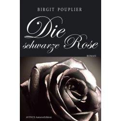 Die schwarze Rose - Birgit Pouplier Pozostałe
