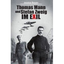 Thomas Mann und Stefan Zweig im Exil - Jessica Bauer Pozostałe