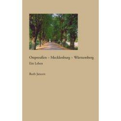 Ostpreussen - Mecklenburg - Württemberg - Ruth Janzen Pozostałe