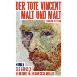 Der tote Vincent malt und malt - Eberhard Schröter Pozostałe