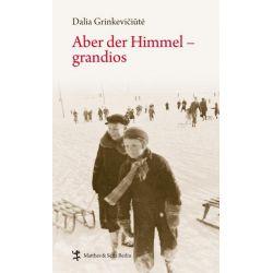 Aber der Himmel - grandios - Dalia Grinkevičiūtė
