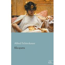 Kleopatra - Alfred Schirokauer Pozostałe