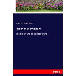 Friedrich Ludwig Jahn - Guntram Schultheiss Książki i Komiksy