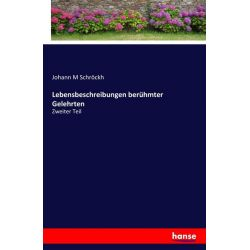 Lebensbeschreibungen berühmter Gelehrten - Johann M. Schröckh Książki i Komiksy