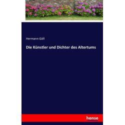Die Künstler und Dichter des Altertums - Hermann Göll Książki i Komiksy