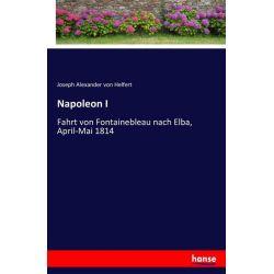Napoleon I - Joseph Alexander Helfert Książki i Komiksy