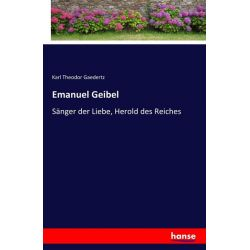 Emanuel Geibel - Karl Theodor Gaedertz Książki i Komiksy