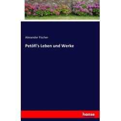 Petöfi's Leben und Werke - Alexander Fischer Książki i Komiksy