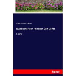 Tagebücher von Friedrich von Gentz - Friedrich Gentz Książki i Komiksy