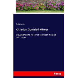Christian Gottfried Körner - Fritz Jonas Książki i Komiksy