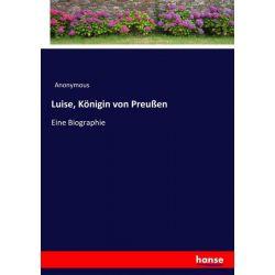 Luise, Königin von Preußen - Anonymous Książki i Komiksy
