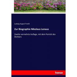 Zur Biographie Nikolaus Lenaus - Ludwig August Frankl Książki i Komiksy