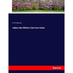 Leben des Ritters Carl von Linne - D. H. Stoever Książki i Komiksy