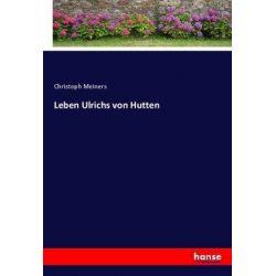 Leben Ulrichs von Hutten - Christoph Meiners Książki i Komiksy