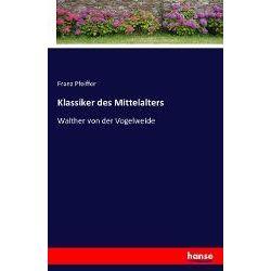 Klassiker des Mittelalters - Franz Pfeiffer Książki i Komiksy