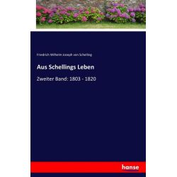 Aus Schellings Leben - Friedrich Wilhelm Joseph Schelling Książki i Komiksy