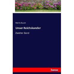 Unser Reichskanzler - Moritz Busch Książki i Komiksy
