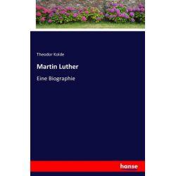 Martin Luther - Theodor Kolde Książki i Komiksy
