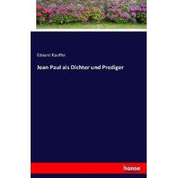 Jean Paul als Dichter und Prediger - Eduard Kauffer Książki i Komiksy