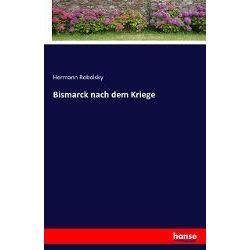 Bismarck nach dem Kriege - Hermann Robolsky Książki i Komiksy